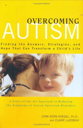 9780670032945: Overcoming Autism: Finding the Answers, Strategies, and Hope That Can Transform a Child's Life