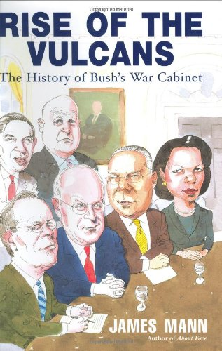 9780670032990: Rise of the Vulcans: The History of Bush's War Cabinet