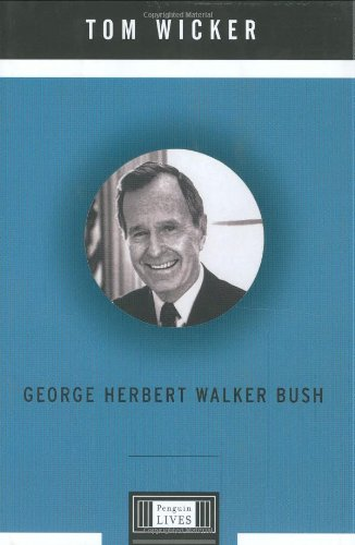 9780670033034: George Herbert Walker Bush (Penguin Lives)