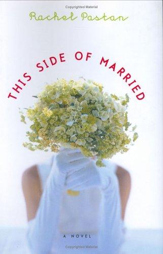 This Side Of Married: Pastan, Rachel