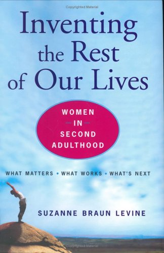 9780670033119: Inventing the Rest of Our Lives: Women in Second Adulthood