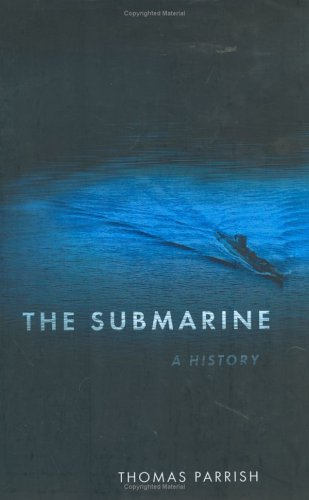 The Submarine: A History: Parrish, Tom