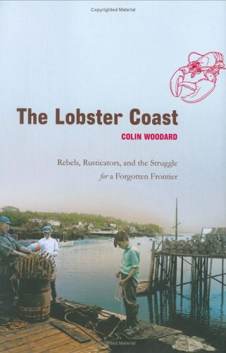 9780670033249: The Lobster Coast: Rebels, Rusticators, and the Struggle for a Forgotten Frontier
