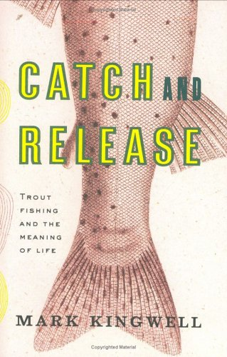 9780670033348: Catch and Release: Trout Fishing and the Meaning of Life