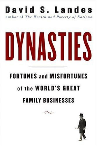 9780670033386: Dynasties: Fortunes and Misfortunes of the World's Great Family Businesses