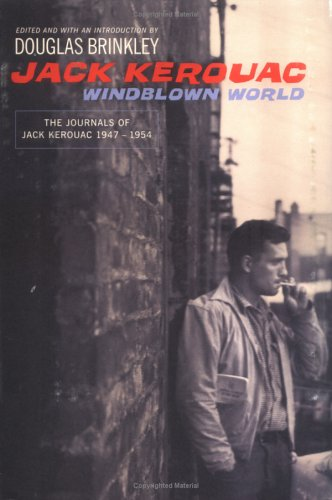 Windblown World: The Journals of Jack Kerouac: Jack Kerouac