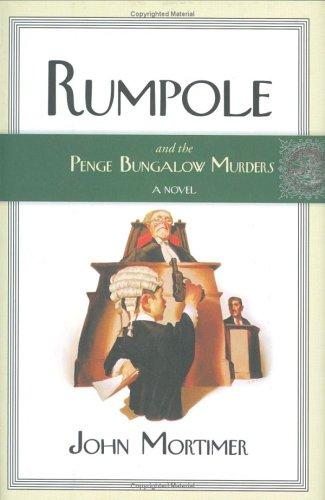 Rumpole And The Penge Bungalow Murders: Mortimer, John