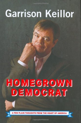 9780670033652: Homegrown Democrat: A Few Plain Thoughts from the Heart of America