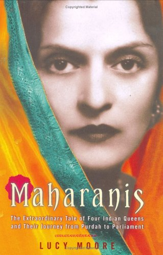 9780670033683: Maharanis: The Extraordinary Tale of Four Indian Queens and Their Journey from Purdah to Parliament