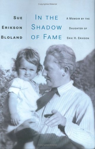 9780670033744: In The Shadow of Fame: A Memoir by the Daughter of Erik H. Erikson