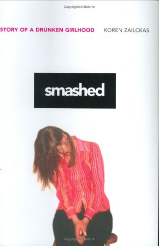 9780670033768: Smashed: Growing Up a Drunk Girl