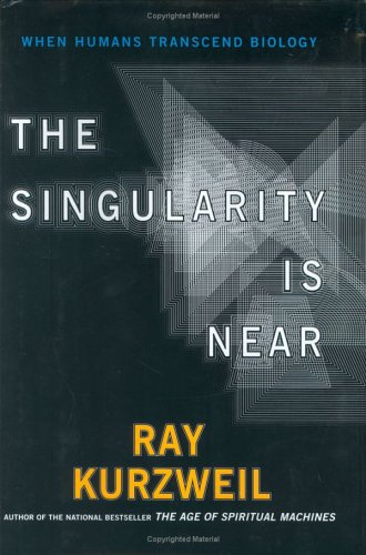 9780670033843: The Singularity Is Near: When Humans Transcend Biology