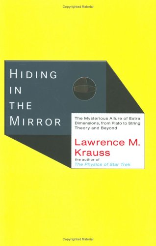 Hiding in the Mirror: The Mysterious Allure: Lawrence M. Krauss