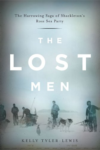 9780670034123: The Lost Men: The Harrowing Saga of Shackleton's Ross Sea Party
