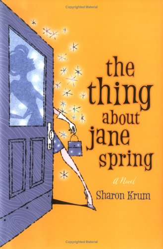 9780670034178: The Thing About Jane Spring