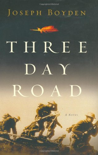 Three Day Road: Boyden, Joseph