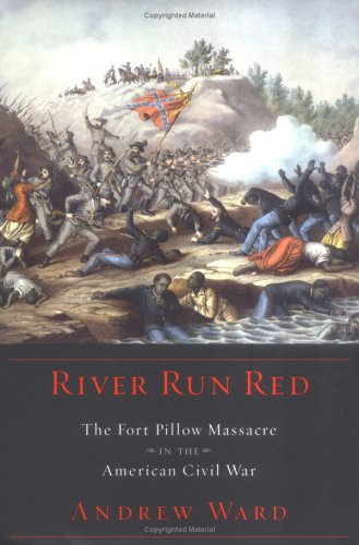 9780670034406: River Run Red: The Fort Pillow Massacre in the American Civil War