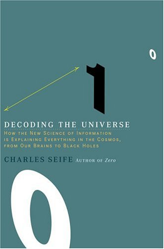 9780670034413: Decoding the Universe: How the New Science of Information Is Explaining Everything in the Cosmos, from Our Brains to Black Holes