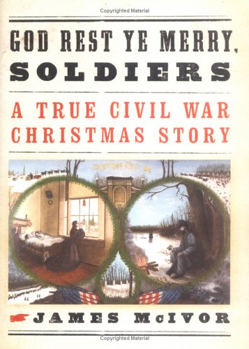 9780670034512: God Rest Ye Merry, Soldiers: A True Civil War Christmas Story
