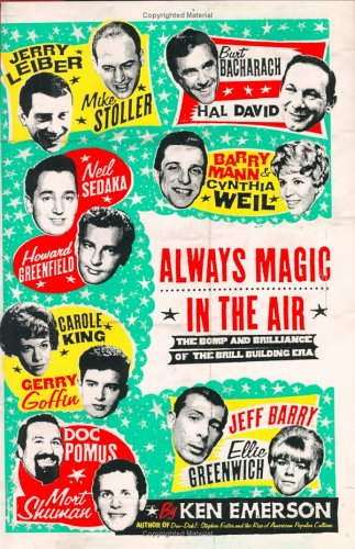Always Magic in the Air: The Bomp and Brilliance of the Brill Building Era: Ken Emerson