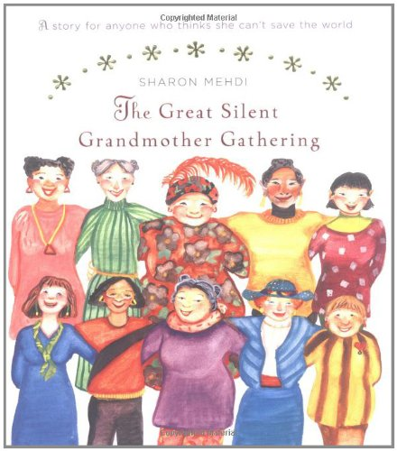9780670034604: The Great Silent Grandmother Gathering: A Story for Anyone Who Thinks She Can't Save the World