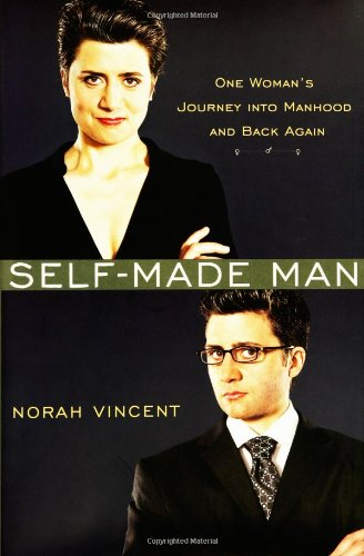 9780670034666: Self-made Man: One Woman's Journey into Manhood and Back Again