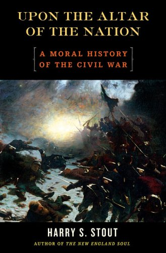9780670034703: Upon the Altar of the Nation: A Moral History of the Civil War