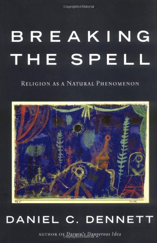 9780670034727: Breaking the Spell: Religion as a Natural Phenomenon