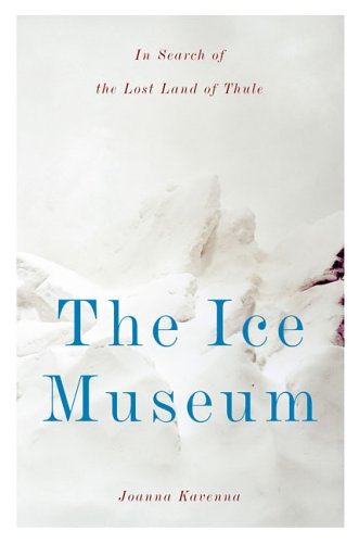 9780670034734: The Ice Museum: In Search of the Lost Land of Thule