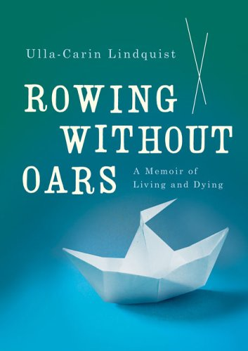 9780670034758: Rowing Without Oars: A Memoir of Living and Dying