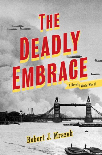 9780670034789: The Deadly Embrace: A Novel of World War II