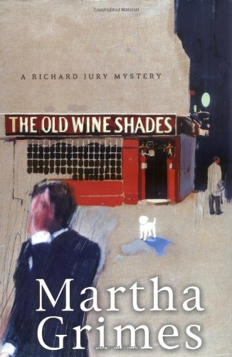 The Old Wine Shades: A Richard Jury Mystery: Grimes, Martha