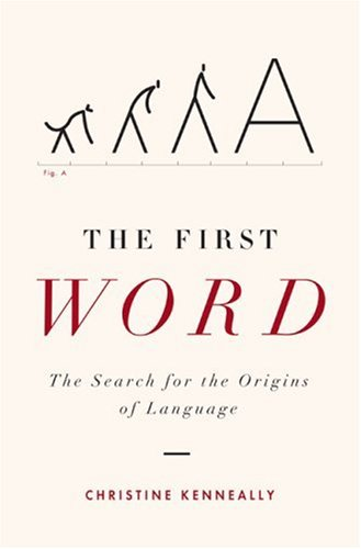 9780670034901: The First Word: The Search for the Origins of Language