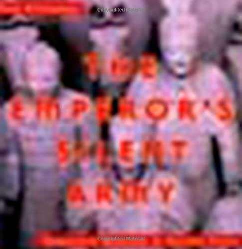 9780670035120: The Emperor's Silent Army: Terracotta Warriors of Ancient China