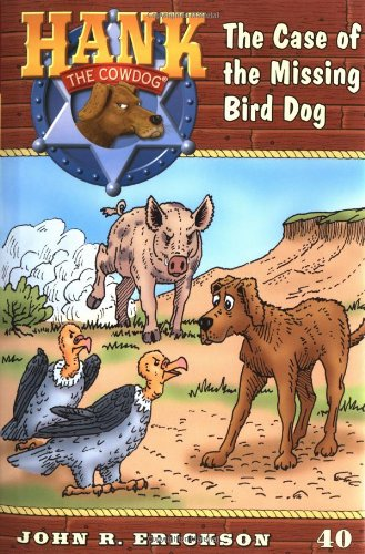 9780670035588: The Case of the Missing Bird Dog #40 (Hank the Cowdog)
