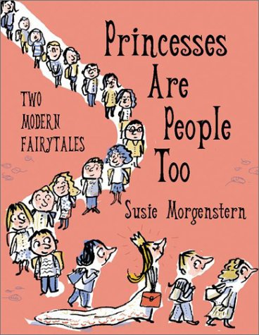 9780670035670: Princesses Are People, Too: Two Modern Fairy Tales