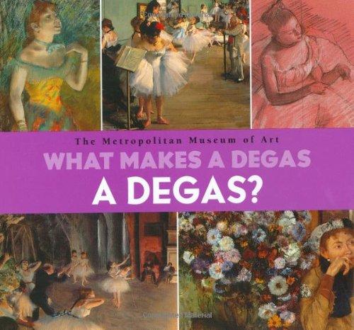 9780670035717: What Makes A Degas A Degas?