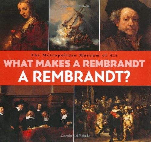 What Makes A Rembrandt A Rembrandt?: Muhlberger, Richard