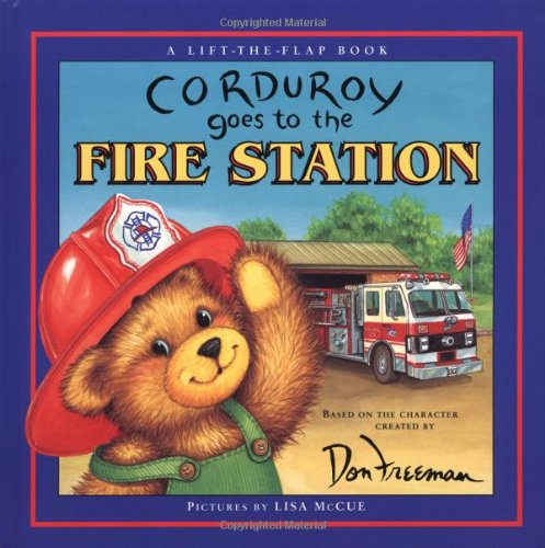 Corduroy Goes to the Fire Station (0670036005) by Don Freeman; B.G. Hennessy