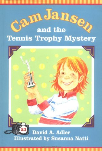 Cam Jansen: The Tennis Trophy Mystery #23 (0670036439) by David A. Adler