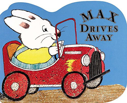 9780670036516: Max Drives Away: a shaped board book (Max and Ruby)