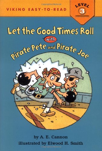 Let the Good Times Roll with Pirate Pete and Pirate Joe (Easy-to-Read,Viking): Cannon, A.E.