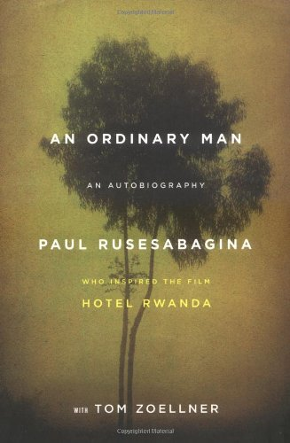 An Ordinary Man: An Autobiography (Signed First Edition): PAUL RUSESABAGINA