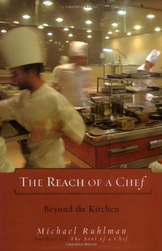 The Reach of a Chef: Beyond the Kitchen (067003763X) by Ruhlman, Michael