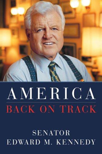 America Back on Track: Kennedy, Edward M.