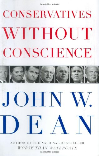 CONSERVATIVES WITHOUT CONSCIENCE: John W. Dean III