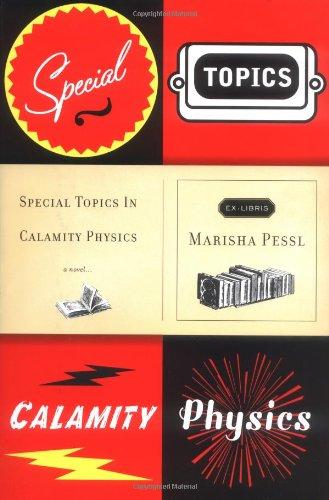 Special Topics in Calamity Physics: Pessl, Marisha