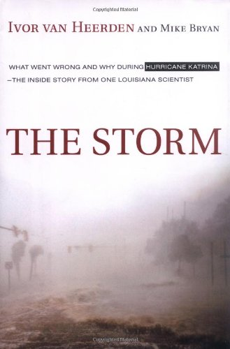 9780670037810: The Storm: What Went Wrong and Why During Hurricane Katrina--The Inside Story from One Louisiana Scientist