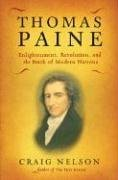Thomas Paine : enlightenment, revolution, and the birth of modern nations.: Nelson, Graig.