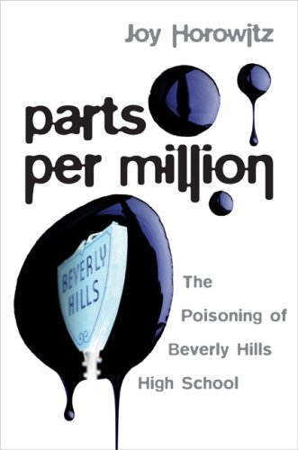9780670037988: Parts per Million: The Poisoning of Beverly Hills High School